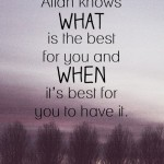 Allah Tahu Apa Yang Terbaik Untuk Anda Dan Masa Yang Terbaik Untuk Anda Mendapatkannya
